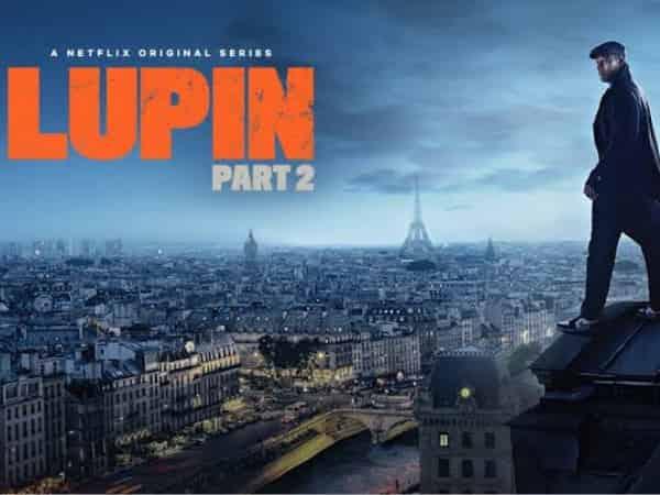 Lupin season 2 Web Series Netflix
